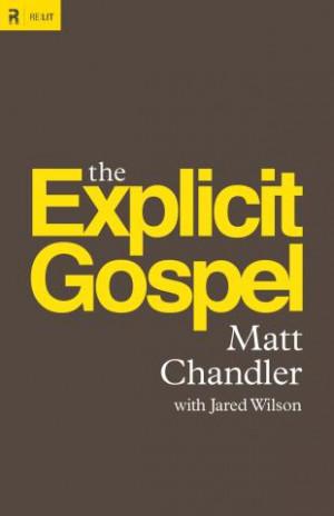 of 20 quotes from Matt Chandler's fantastic new book, Explicit Gospel ...