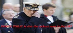 Prince Philip: Is this the sickest man in the UK?