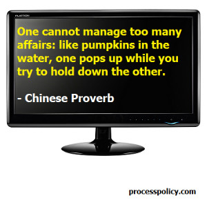 One cannot manage too many affairs: like pumpkins in the water, one ...