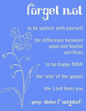 Forget Not by Pres. Dieter F. Uchtdorf
