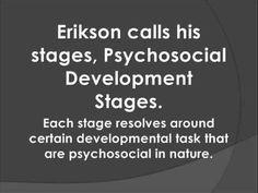 Erik Erikson - Psychosocial Stages of Development