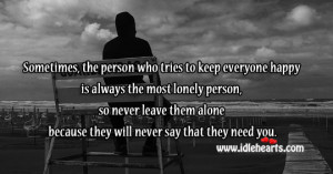 Quotes About Leaving Someone Alone http://www.idlehearts.com/never ...