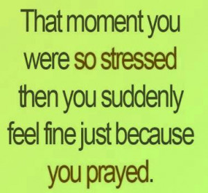 That moment you were so stressed....
