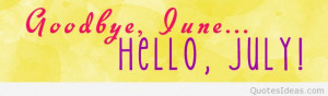 Goodbye june pics and hello july images, sayings quotes