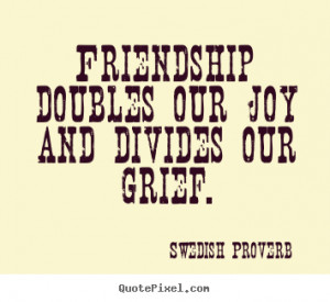 grief swedish proverb more friendship quotes success quotes ...