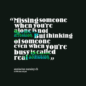 someone when you're alone is not affection but thinking of someone ...