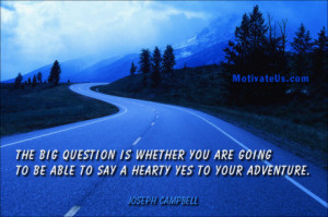 motivational picture of long winding road with the quote: The big ...