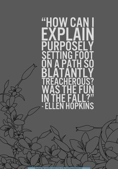 my favorite ellen hopkins quote more quotes 3 life book quotes and ...
