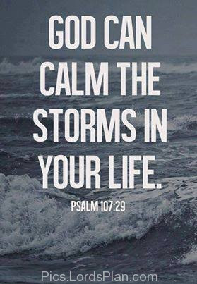 God can Calm the Storms in your Life