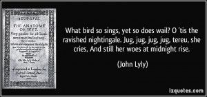 tereu she cries And still her woes at midnight rise John Lyly