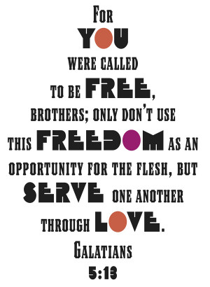 Bible Verses Galatians 5:13 Serve With Love Picture