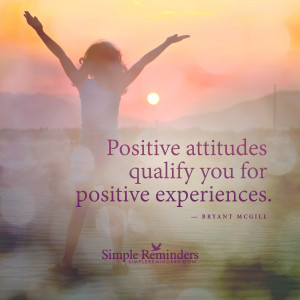 qualify you for positive experiences positive attitudes qualify ...