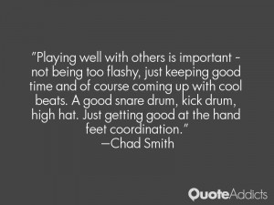 Playing well with others is important – not being too flashy, just ...