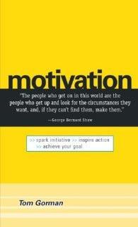 Motivation: Spark Initiative. Inspire Action. Achieve Your Goal ...