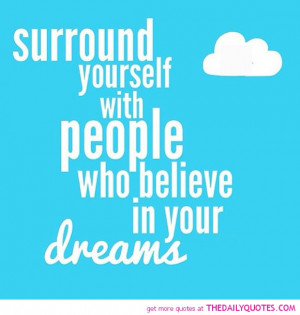 people-who-believe-in-your-dreams-life-quotes-sayings-pictures.jpg