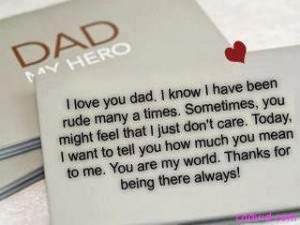 Love You dad.I Know I Have Been Rude Many a Times ~ Father Quote