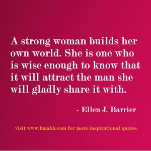 quotes about strong women-A strong woman builds her own world. She is ...