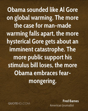 Obama sounded like Al Gore on global warming. The more the case for ...