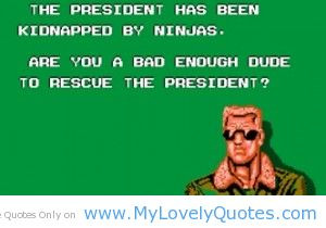 The president has been kidnapped by ninjas are you a bad dude to ...