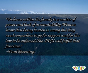 ... of power and lack of accountability women know that being beaten is