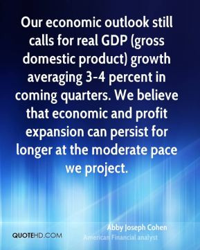 Our economic outlook still calls for real GDP (gross domestic product ...