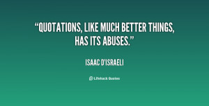 quote-Isaac-DIsraeli-quotations-like-much-better-things-has-its-126092 ...