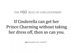 If cinderella can get her prince charming without taking her dress off ...