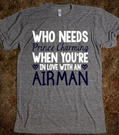 AIR FORCE WIFE AIR FORCE GIRLFRIEND WHO NEEDS PRINCE CHARMING airforce ...