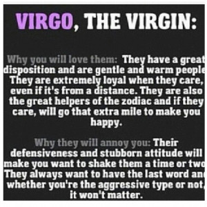 Virgos are always loyal.