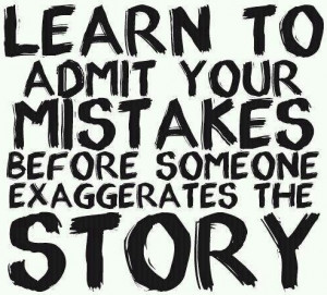 Admit your mistakes quote