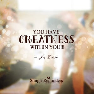 you have greatness by les brown you have greatness by les brown