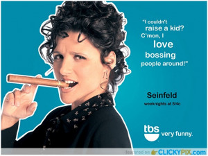 Posted in Pop Culture | Tagged Seinfeld , TV quotes , tv shows