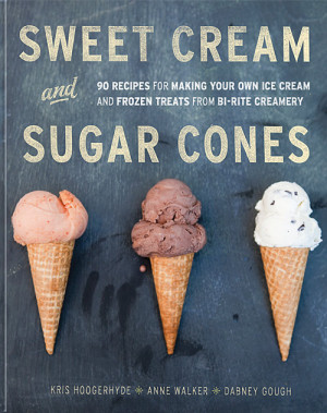 Sweet Cream and Sugar Cones: 90 Recipes for Making Your Own Ice Cream ...