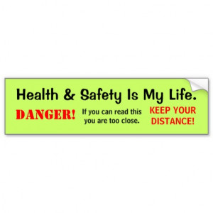 Humorous Health and Safety Quote and Danger Sign Bumper Sticker