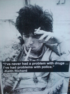 ve never had a problem with drugs... I've had problems with the ...