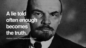 ... . - Vladimir Lenin Famous Quotes By Some of the World Worst Dictators