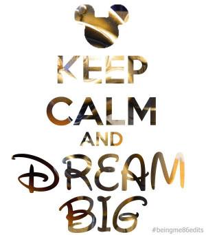 disney, dream big, dreamer, keep calm