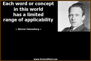 ... range of applicability - Werner Heisenberg Quotes - StatusMind.com