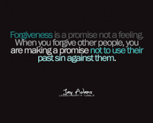 Forgiveness is the remission of sins. For it is by this that what has ...