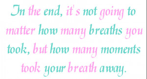 Quote: Took Your Breath Away