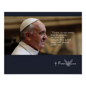 Pope Francis Inspirational Quotes Poster
