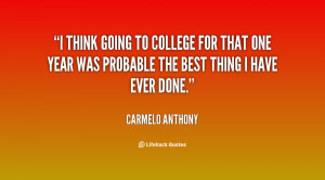 quote-Carmelo-Anthony-i-think-going-to-college-for-that-60709.png