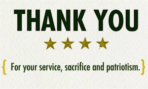 Thank you for your sevice, sacrifice and patriotism