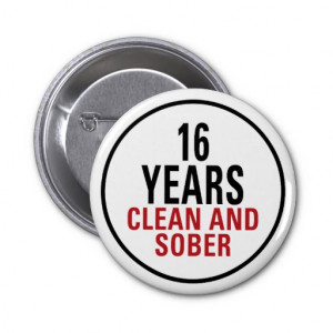 16 Years Clean and Sober Pins