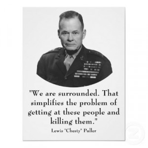 Good ole Chesty Puller Quotes