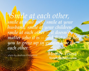 Smile and love quotes by Mother Teresa - Smile at each other, smile at ...