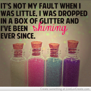 color, cute, life, pretty, quote, quotes, shining like glitter