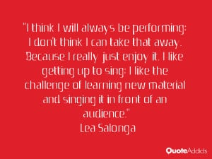 "... singing it in front of an audience."" — Lea Salonga 