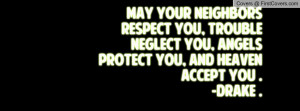 May Your Neighbors respect you, Trouble neglect you, Angels protect ...