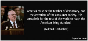 America must be the teacher of democracy, not the advertiser of the ...